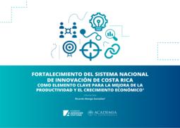 Fortalecimiento del Sistema Nacional de Innovación de Costa Rica como elemento clave para la mejora de la productividad y el crecimiento económico