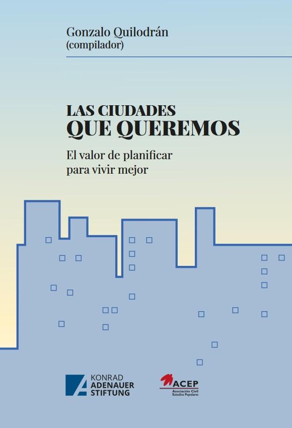 https://www.kas.de/documents/287460/6004906/Las+ciudades+que+queremos.jpg/ac5033c4-85c3-9452-b63f-efc635d5f137?t=1581526998287