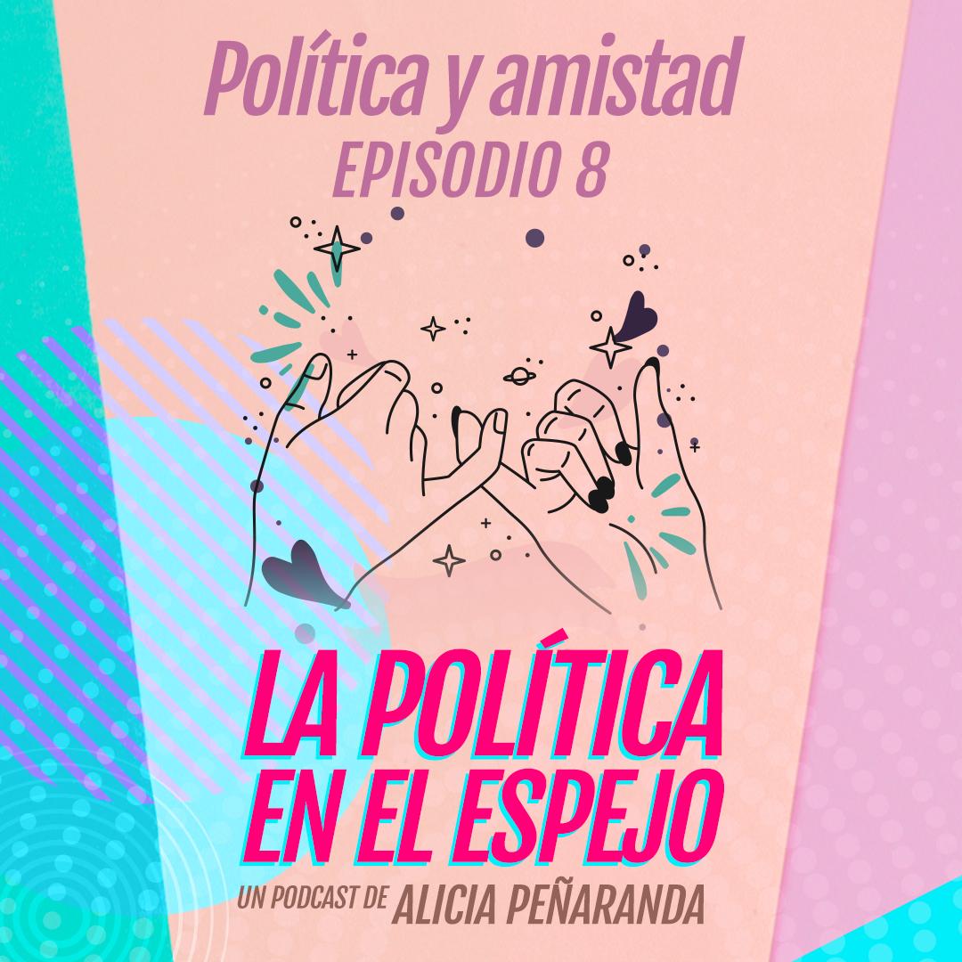 Política y amistad