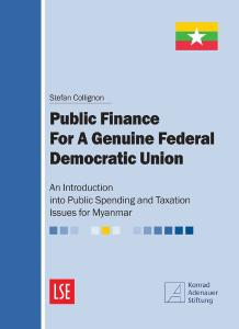 Public Finance for a Genuine Federal Democratic Union: An Introduction into Public Spending and Taxation Issues for Myanmar