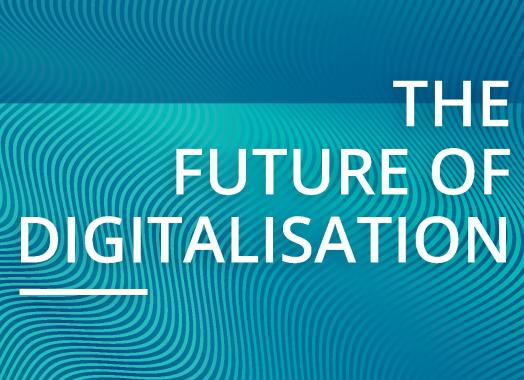The Future of Digitalisation
