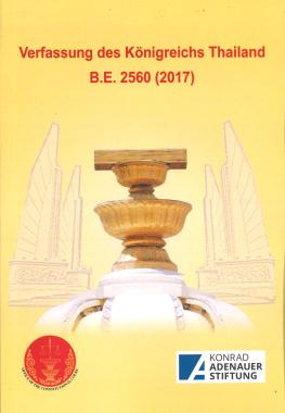 The publication of the Constitution of the Kingdom of Thailand B.E.2560 German Version