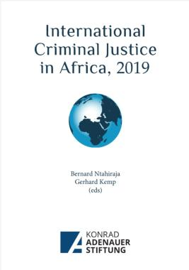 International Criminal Justice in Africa, 2019 Report