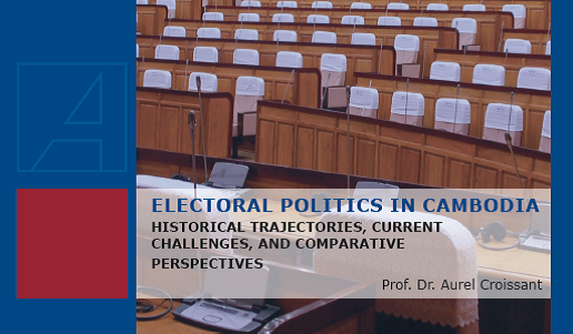 Cover: Electoral Politics in Cambodia. Historical Trajectories, Current Challenges, and Comparative Perspectives.