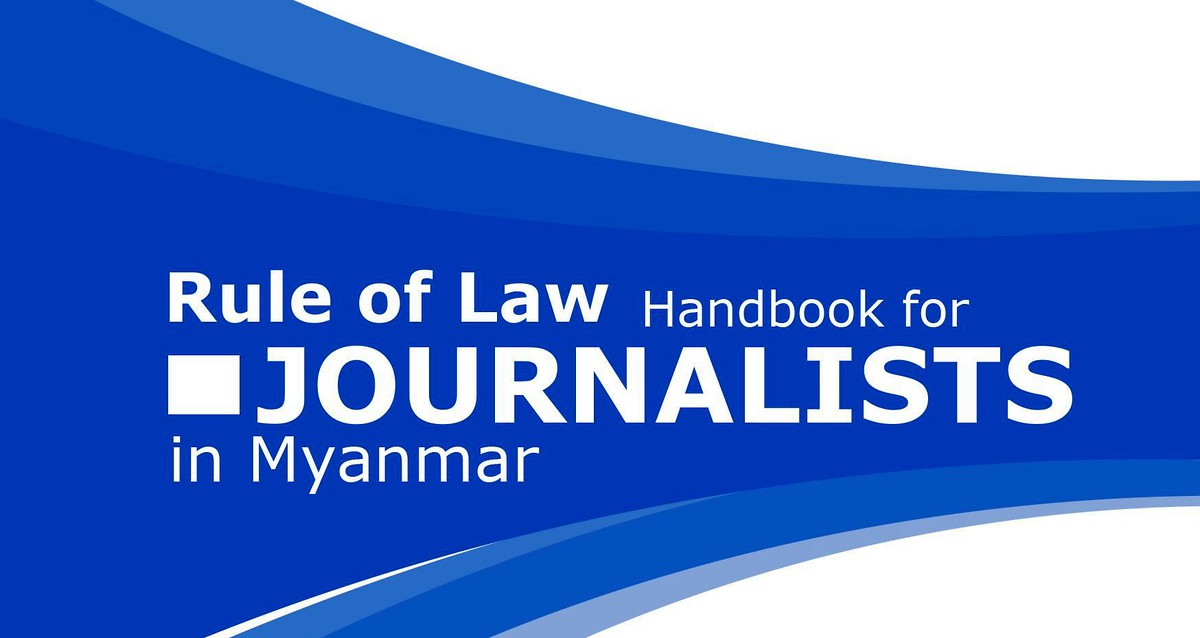 Rule of Law Handbook for Journalists in Myanmar