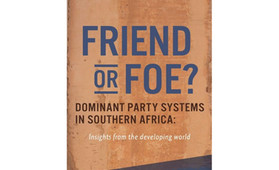 "Publikation ""Friend or Foe? Dominant Party Systems in Southern Africa"""