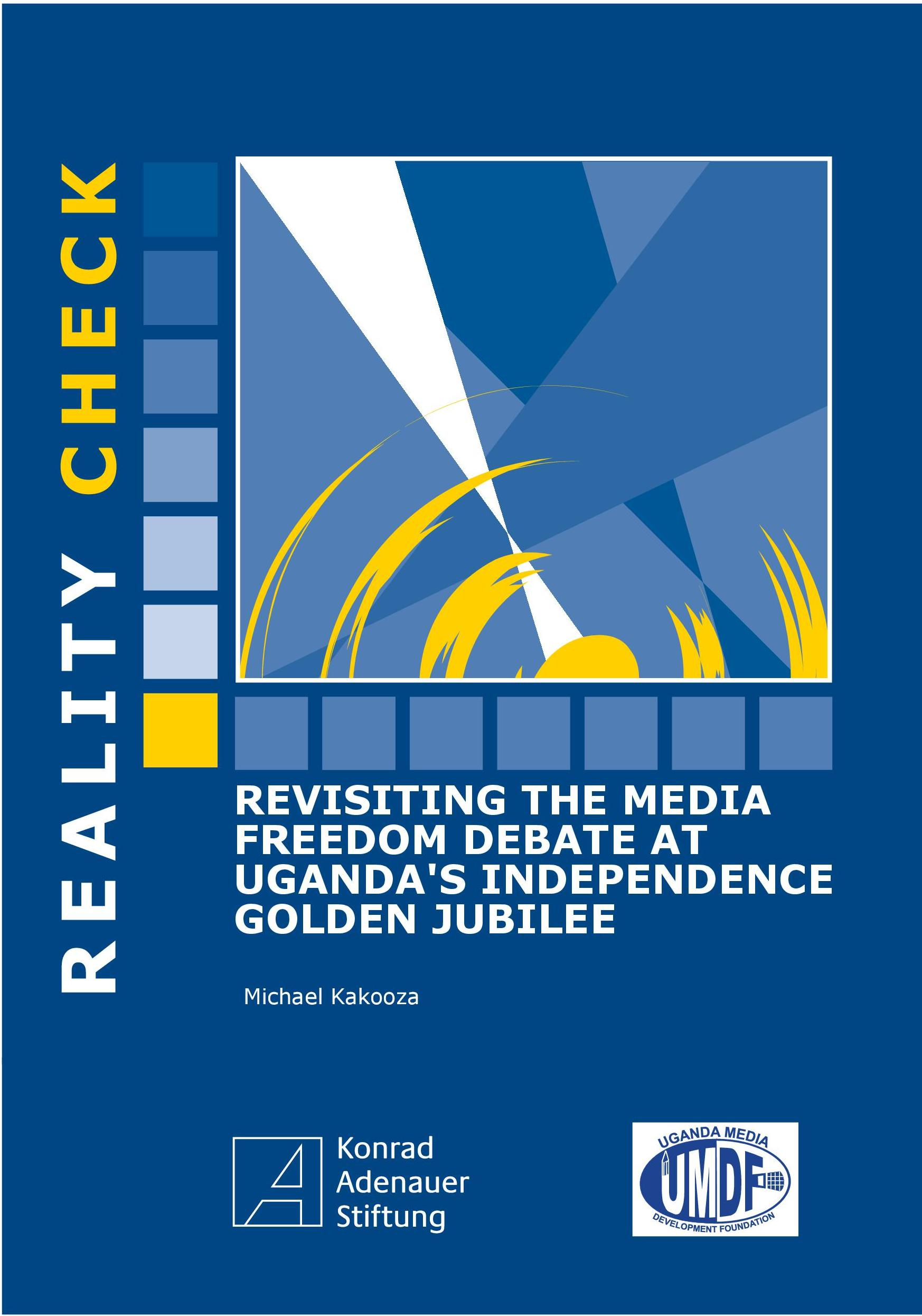 Cover: Revisiting the Media Freedom Debate at Uganda's Independence Golden Jubilee
